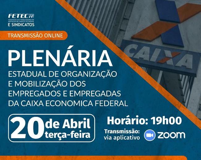 Fetec-CUT/PR e Sindicatos promovem Plenária dos Empregados da Caixa na terça (20/04)
