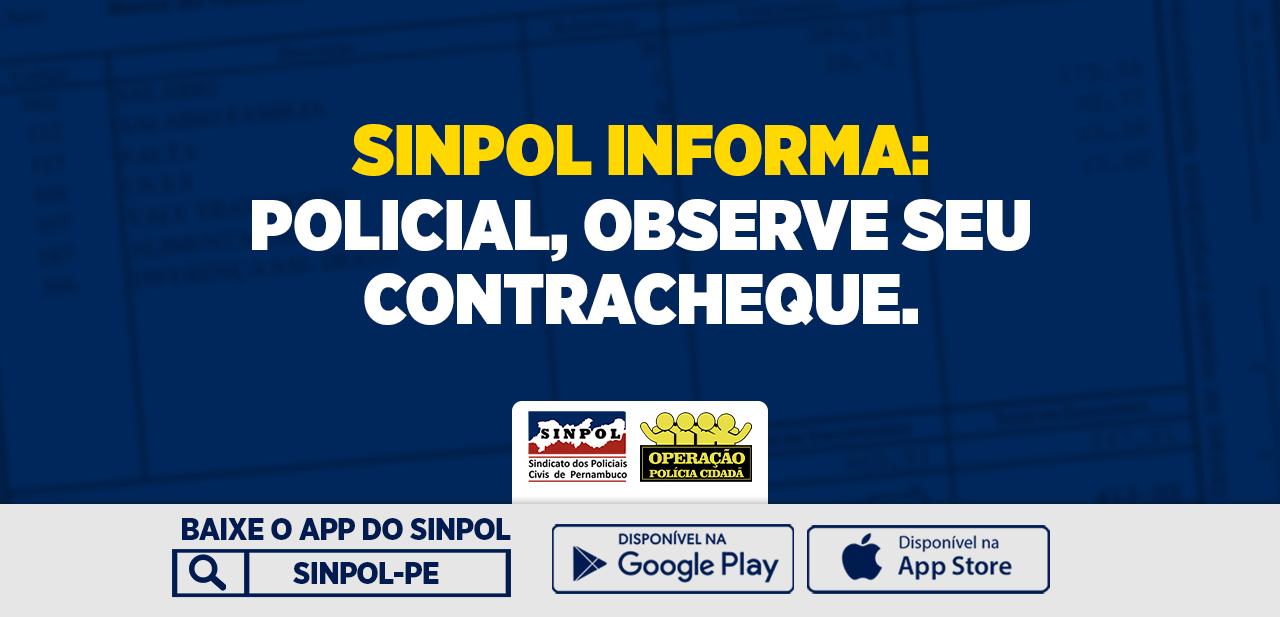 SINPOL INFORMA: Policial, observe seu Contracheque.
