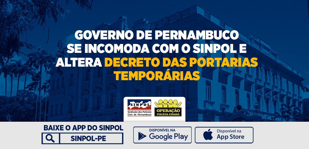 Governo de Pernambuco se incomoda com o SINPOL e altera Decreto das Portarias Temporárias.