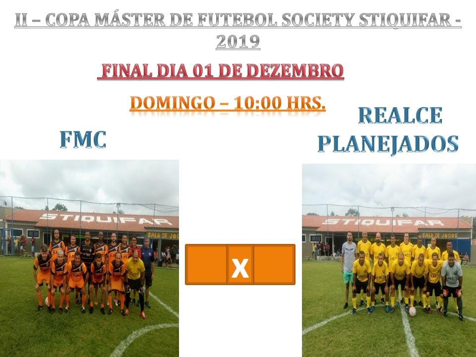 FMC e Realce Planejados disputam o título de campeão da Copa Máster de Futebol Society Stiquifar