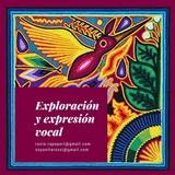 Taller Intensivo De Exploración y Expresión Vocal.