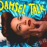 Damsel Talk