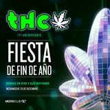 Revista THC Festeja Su Aniversario 11 y El Fin De Año!