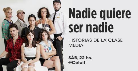 Nadie Quiere Ser Nadie (Historias De La Clase Media)