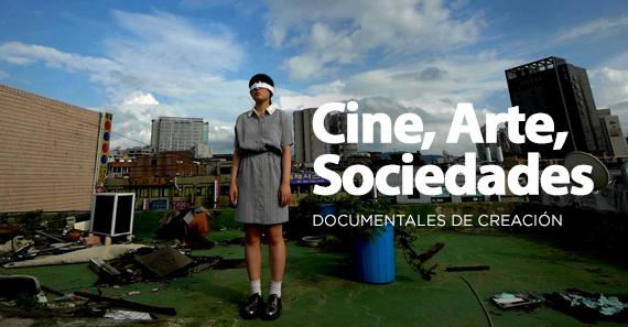Cine, Arte, Sociedades. Cuatro Documentales De Creación