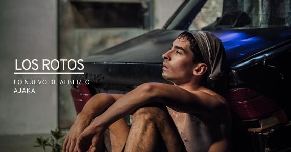 Los Rotos, De Alberto Ajaka