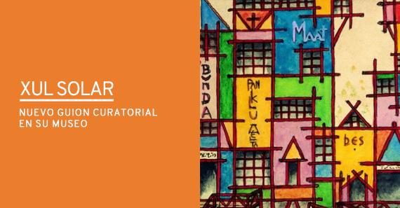 Museo Xul Solar: 25 Años y Nuevo Guion Curatorial