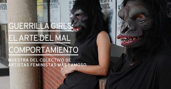 Guerrilla Girls: EL arte del mal comportamiento