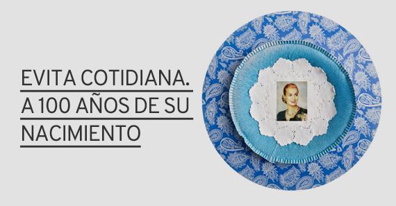 Evita Cotidiana. A Cien Años De Su Nacimiento