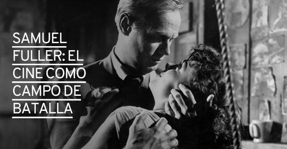 Samuel Fuller: El Cine Como Campo De Batalla
