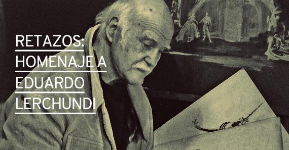 Retazos: Homenaje A Eduardo Lerchundi
