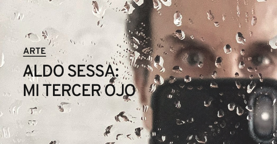 Aldo Sessa: Mi Tercer Ojo
