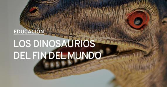 Los Dinosaurios Del Fin Del Mundo