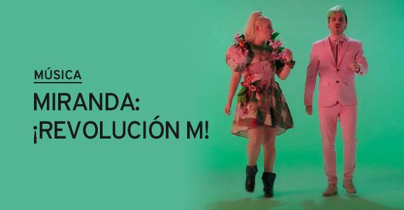 Miranda: ¡Revolución M!