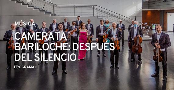 """Camerata Bariloche Presenta """"Después Del Silencio, Programa II"""""""