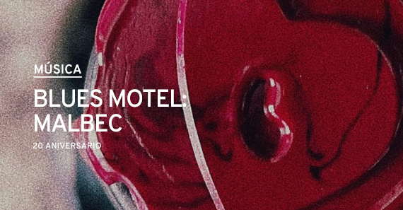 Blues Motel: Malbec 20 Aniversario
