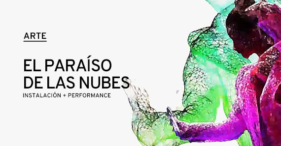 """Muestra """"El Paraíso De Las Nubes"""""""